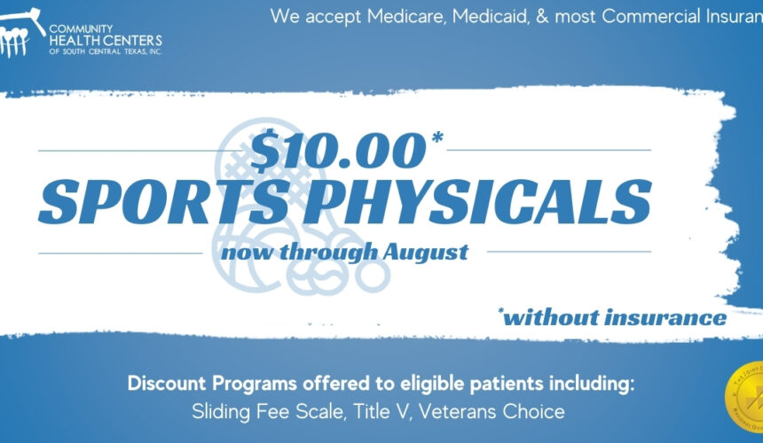 $10* Sports Physicals – Now through August 2021